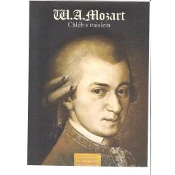 Mozart W.A.- Chléb s máslem