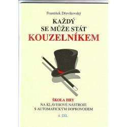 Dřevikovský - Každý se může stát kouz. 4