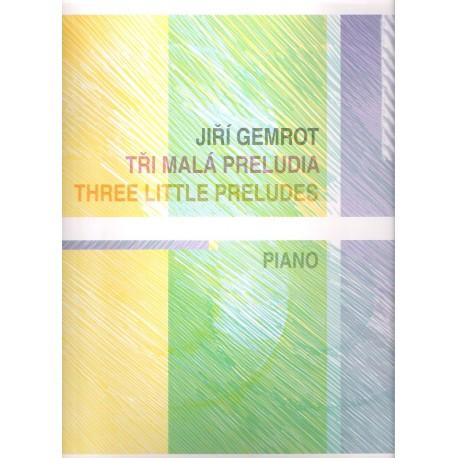 Gemrot J.- Tři malá preludia